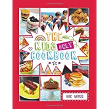 The Kids Only Cookbook by Sue Quinn (2013-08-01)
