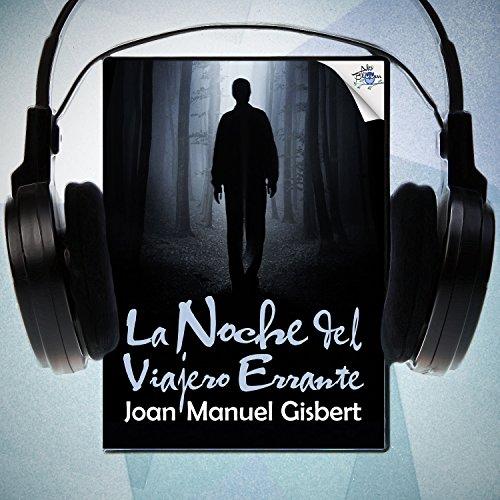 La noche del viajero errante [The Night Wanderer]  Audiolibri
