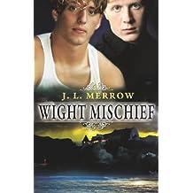 Wight Mischief by J L Merrow (2012-09-04)