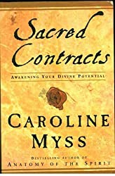Sacred Contracts Awakening Your Divine Potential by Caroline Myss (2001-05-04)