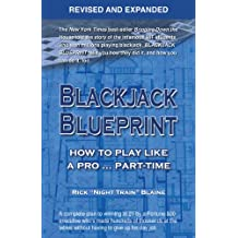 Blackjack Blueprint, Revised and Expanded: How to Play Like a Pro ... Part-Time (English Edition)