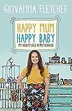 Happy Mum, Happy Baby by Giovanna Fletcher
