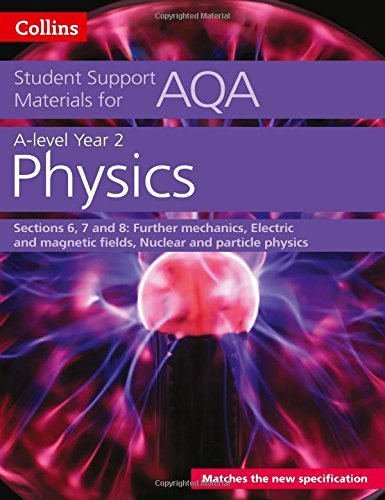 AQA A level Physics Year 2 Sections 6, 7 and 8 (Collins Student Support Materials) by Dave Kelly (2016-09-29)