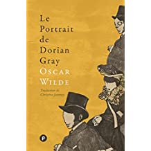 Le portrait de Dorian Gray: texte original d'avant censure, traduction inédite et postface par Christine Jeanney