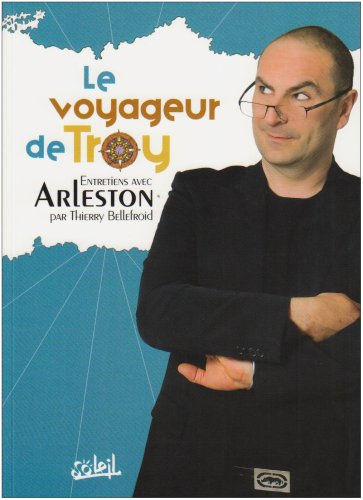 Le Voyageur de Troy : Entretiens avec Arleston