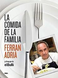 La comida de la familia / The Family Meal: Coma lo que se comia en El Bulli de seis y media a siete / Home Cooking