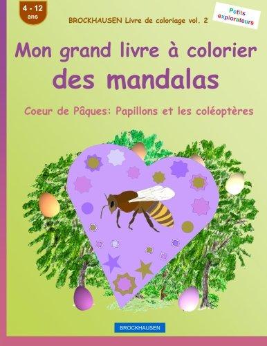 BROCKHAUSEN Livre de coloriage vol. 2 - Mon grand livre à colorier des mandalas: Coeur de Pâques: Papillons et les coléoptères par Dortje Golldack