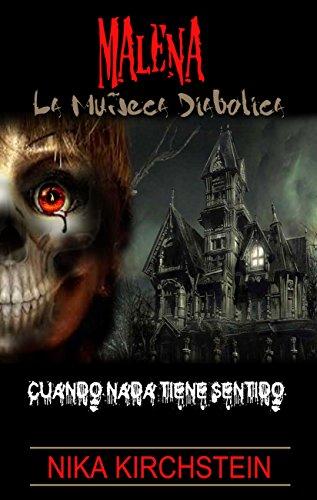 Malena - La muñeca diabolica: Cuando nada tiene sentido