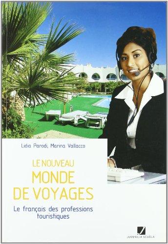 Le nouveau monde de voyages. Corso di francese specialistico. Per gli Ist. tecnici e professionali