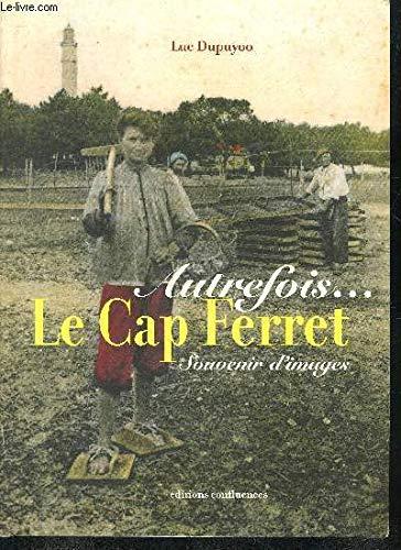 Autrefois... Le Cap Ferret
