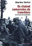 Ils étaient camarades de tranchées : Sur les traces de Louis Maufrais