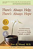 There's Always Help; There's Always Hope: An Award-winning Psychiatrist Shows You How to Heal Your Body, Mind, And Spirit