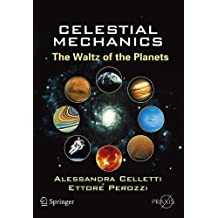 Celestial Mechanics: The Waltz of the Planets (Springer Praxis Books)