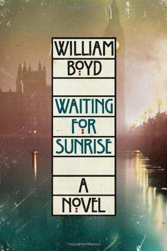 Waiting for Sunrise: A Novel by William Boyd (2012-04-17)