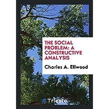The Social Problem: A Constructive Analysis