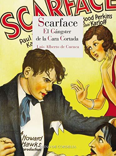 Scarface: El gángster de la cara cortada (Los Snacks de Cordelia)