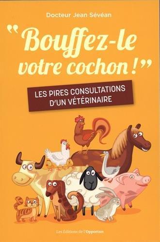 Bouffez-le votre cochon ! par Jean Sevean
