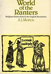The World of the Ranters: Religious Radicalism in the English Revolution