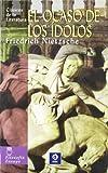 El ocaso de los ídolos (Clásicos de la literatura universal)