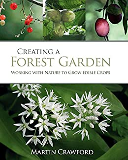 Creating a Forest Garden: Working with Nature to Grow Edible Crops par [Crawford, Martin]