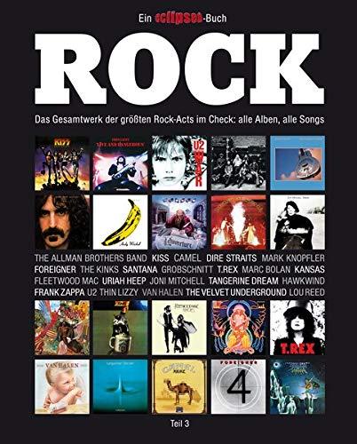Rock: Das Gesamtwerk der größten Rock-Acts im Check, Teil 3. Ein Eclipsed-Buch. -
