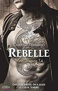 Rebelle: Wind Dragons T.4 par Chantal Fernando