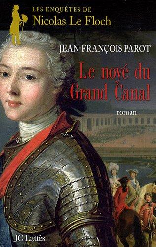 Le noyé du Grand Canal (Les enquêtes de Nicolas le Floch, n°8) par Jean-François Parot