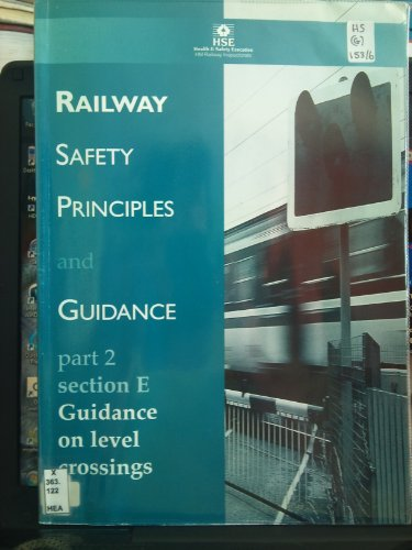 Railway Safety Principles and Guidance: Guidance on Level Crossings: Section E Part 2 (HS(G) 153) (Level Crossing)