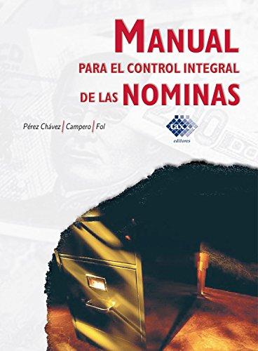 Manual para el control integral de las nóminas 2016 por José Pérez Chávez