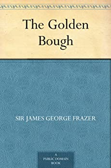 The Golden Bough by [Frazer, Sir James George]