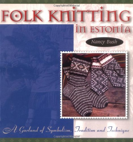 Folk Knitting in Estonia: A Garland of Symbolism, Tradition, and Technique -