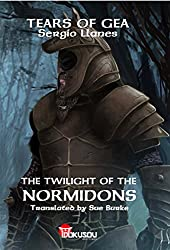 The Twilight of the Normidons (Tears of Gea Book 1) (English Edition)