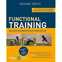 Functional Training – Erweiterte und komplett überarbeitete Neuausgabe: Bewegungsabläufe perfektionieren – Muskelgruppen stärken – individuelle Schwächen beheben. Mit über 70 Videos