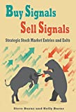 Buy Signals Sell Signals:Strategic Stock Market Entries and Exits (English Edition)