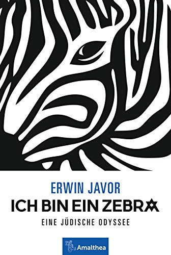 Ich bin ein Zebra: Eine jüdische Odyssee