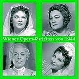 Wiener Opern Raritäten 1944. Konetzny, Welitsch, Loose.