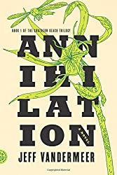 Annihilation: A Novel (The Southern Reach Trilogy) by Jeff VanderMeer (2014-02-04)
