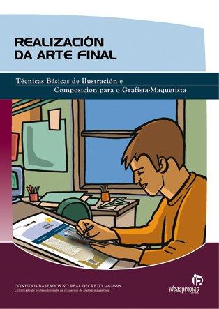 Realización da arte final: Técnicas Básicas de Ilustración e Composición para o Grafista-Maquetista. (Títulos en gallego)