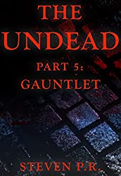 The Undead - Part 5: Gauntlet (English Edition)
