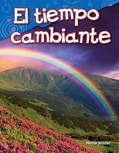 El tiempo cambiante (Changing Weather) (Science Readers: Content and Literacy) por Teacher Created Materials
