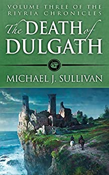 The Death of Dulgath (The Riyria Chronicles Book 3) (English Edition) di [Sullivan, Michael J.]