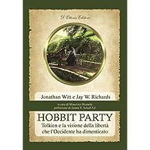 Hobbit Party. Tolkien e la visione della libertà che l'Occidente ha dimenticato