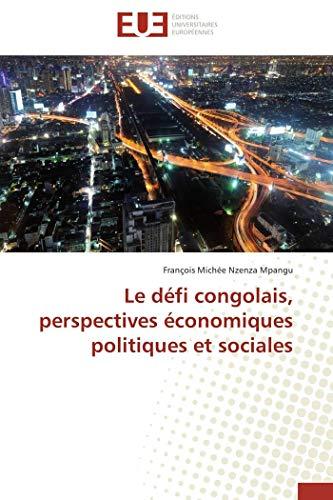 Le défi congolais, perspectives économiques politiques et sociales par François Michée Nzenza Mpangu