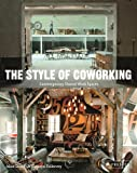 The Style of Coworking: Contemporary Shared Work Spaces