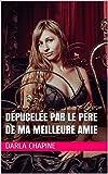 Telecharger Livres Depucelee par le pere de ma meilleure amie (PDF,EPUB,MOBI) gratuits en Francaise