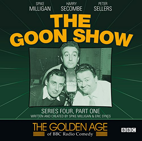 The Goon Show: Series Four, Part One (The Golden Age Of BBC Radio) (The Golden Age of BBC Radio Comedy, Band 4)