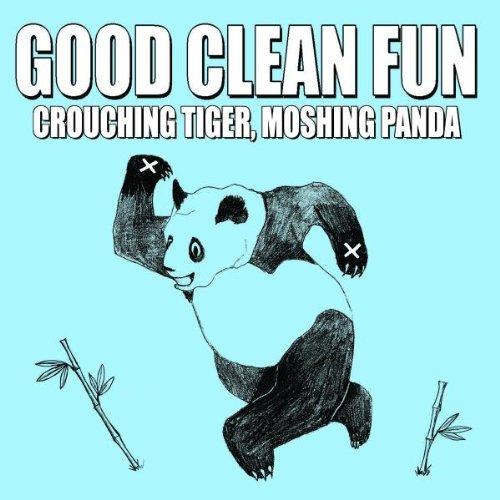 Crouching Tiger, Moshing Panda by Good Clean Fun
