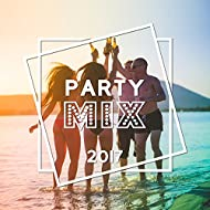 Party Mix 2017 – Hot Chill Out, Lounge, Relax, Deep Chillout, Party Hits