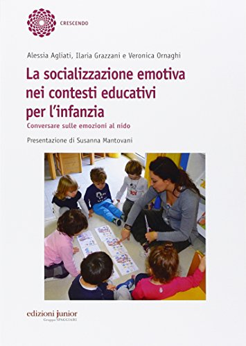 La socializzazione emotiva nei contesti educativi per l'infanzia. Conversare sulle emozioni al nido