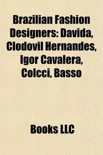 brazilian-fashion-designers-davida-clodovil-hernandes-igor-cavalera-colcci-basso
